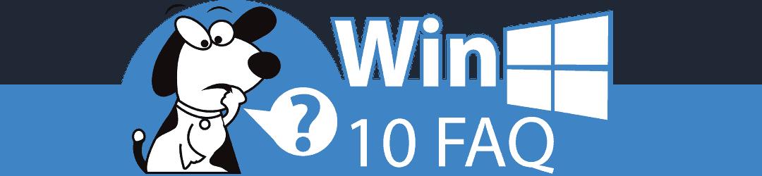 Win 10 FAQ